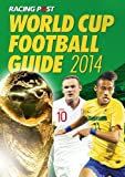 Racing Post World Cup Football Guide 2014