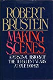 img - for Making scenes: A personal history of the turbulent years at Yale, 1966-1979 book / textbook / text book