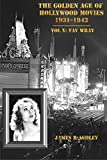 img - for The Golden Age of Hollywood Movies 1931-1943 Vol X: Fay Wray book / textbook / text book