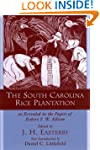 The South Carolina Rice Plantation: A...