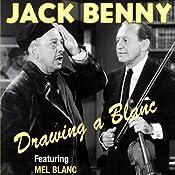 Jack Benny: Drawing a Blanc | [Jack Benny, Mel Blanc, Mary Livingstone, Phil Harris, Dennis Day, Eddie Anderson, Don Wilson]