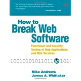 How to Break Web Software: Functional and Security Testing of Web Applications and Web Services. Book and CD