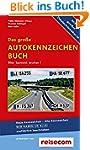 Das große Autokennzeichen Buch: Wer k...