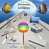Electronic Lollipops (1466988584) by Hodges, Jim