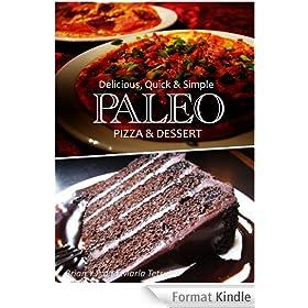 Paleo Pizza and Dessert Recipes - Delicious, Quick & Simple Paleo Recipes (English Edition)