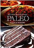 Paleo Pizza and Dessert Recipes - Delicious, Quick & Simple Paleo Recipes