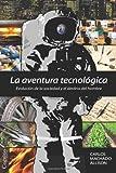 La aventura tecnológica: Evolución de la sociedad y el destino del hombre (Spanish Edition)