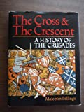 The Cross & the Crescent: A History of the Crusades