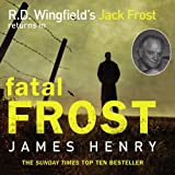James Henry Fatal Frost: DI Jack Frost series 2