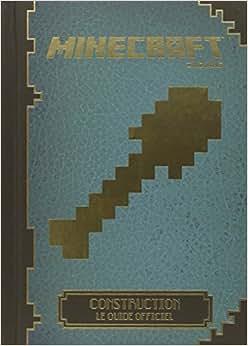 Minecraft construction le guide officiel collectif livres - Minecraft guide de construction ...