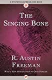 The Singing Bone (The Dr. Thorndyke Mysteries Book 3)
