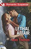 Lethal Affair (Mills & Boon Romantic Suspense)