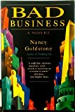 Bad Business: A Novel (0571129064) by Goldstone, Nancy