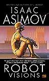 Robot Visions (0451450647) by Asimov, Isaac