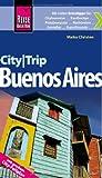 Reise Know-How CityTrip Buenos Aires: Reiseführer mit Faltplan