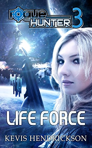E-book - Rogue Hunter: Life Force by Kevis Hendrickson