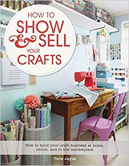 How to show sell your crafts how to build your craft for Home craft business ideas