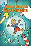No-Sweat Science: Super Science Experiments (1402721498) by Mandell, Muriel