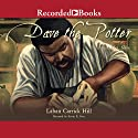 Dave the Potter: Artist, Poet, Slave Audiobook by Laban Carrik Hill Narrated by Kevin R. Free
