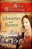 Schwerter und Rosen: Roman