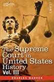 The Supreme Court in United States History, Vol. III (in three volumes) by Charles Warren
