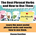 The Best Phrasal Verbs and How to Use Them: Workbook 5: Inspired by English Audiobook by Zhanna Hamilton Narrated by Sam Scholl