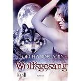 """Wolfsgesangvon """"Lori Handeland"""""""