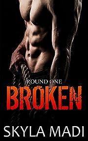 Broken: Round One