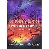 La Bolsa y la Vida. 3ª Edición: Confesiones de un jornalero