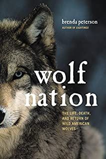 Book Cover: Wolf Nation: The Life, Death, and Return of Wild American Wolves