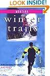 Winter Trails Montana: The Best Cross...