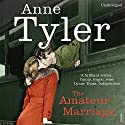 The Amateur Marriage (       UNABRIDGED) by Anne Tyler Narrated by Blair Brown