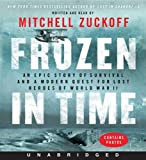 Frozen in Time CD: An Epic Story of Survival and a Modern Quest for Lost Heroes of World War II