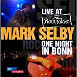 echange, troc Mark Selby - Live At Rockpalalast /Vol.1: Night In Bonn
