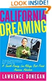California Dreaming : A Smooth-Running, Low Mileage, Best-Priced American Adventure