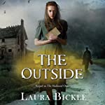 The Outside (       UNABRIDGED) by Laura Bickle Narrated by Nora Hunter
