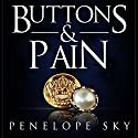Buttons and Pain Audiobook by Penelope Sky Narrated by Michael Ferraiuolo, Samantha Cook