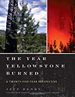 The Year Yellowstone Burned: A Twenty-Five-Year Perspective