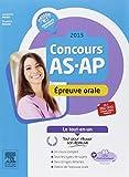 Concours AS/AP 2015 - Epreuve orale - Le tout-en-un: Avec livret d'entraînement