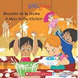 Eric & Julieta: Desastre en la cocina / A Mess in the Kitchen: bilingüe, versión español