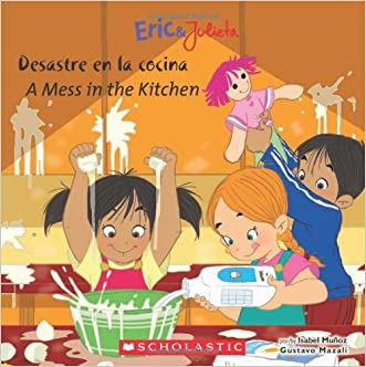 Eric & Julieta: Desastre en la cocina / A Mess in the Kitchen: (Bilingual) (Spanish Edition)