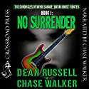 No Surrender: The Chronicles of Bayou Savage, Guitar Ghost Fighter, Book I Audiobook by Dean Russell, Chase Walker Narrated by Chase Walker