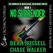 No Surrender: The Chronicles of Bayou Savage, Guitar Ghost Fighter, Book I | Dean Russell, Chase Walker