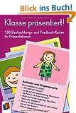 Klasse pr�sentiert!: 136 Beobachtungs- und Feedback-Karten f�r Pr�sentationen