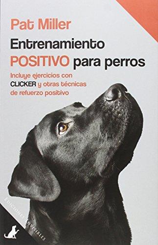 Entrenamiento Positivo Para Perros (Sit Books)
