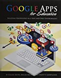img - for Google Apps for Education: Building Knowledge in a Safe and Free Environment book / textbook / text book