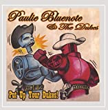 Paulie Bluenote And The Dukes - Put Up Your Dukes!