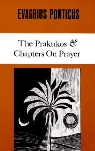 Evagrius Ponticus: The Praktikos. Chapters on Prayer...