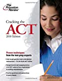 Cracking the ACT, 2010 Edition (College Test Preparation)