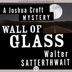 Wall of Glass: A Joshua Croft Mystery, Book 1 | [Walter Satterthwait]